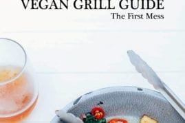 Vegan Grilling Guide - The First Mess
